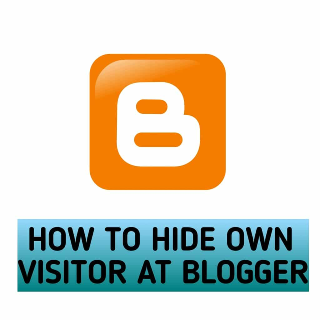 How to hide own visitor at blogger ! अपने विजिटर की काउंटिंग को ब्लॉगर में कैसे हाईड करे !