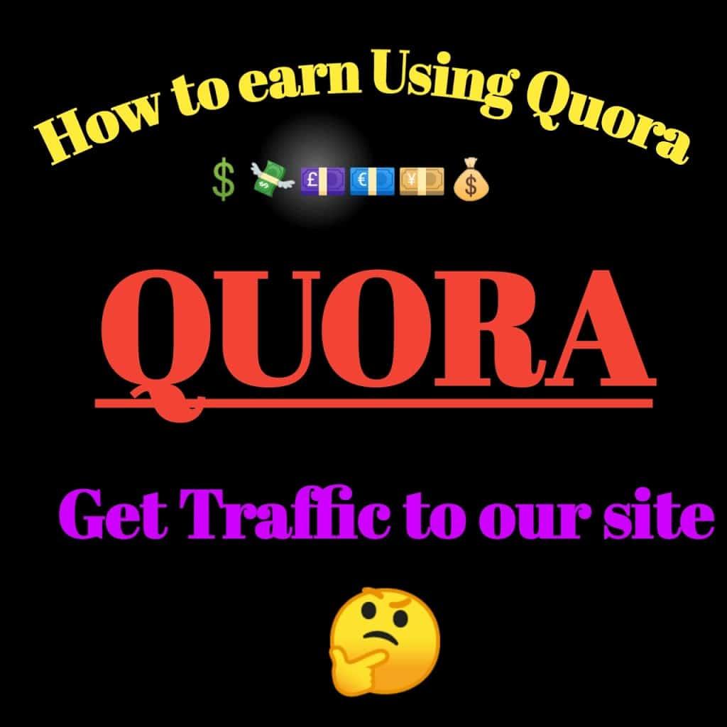 How to earn using quora & Get traffic to our site | कोरा से एअर्निंग कैसे करे और इससे अपनी साइट पर ट्रैफिक कैसे लाये।