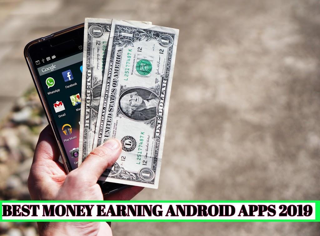 BEST MONEY EARNING ANDROID APPS 2019 | एंड्राइड मोबाइल के पैसे कैसे कमाए