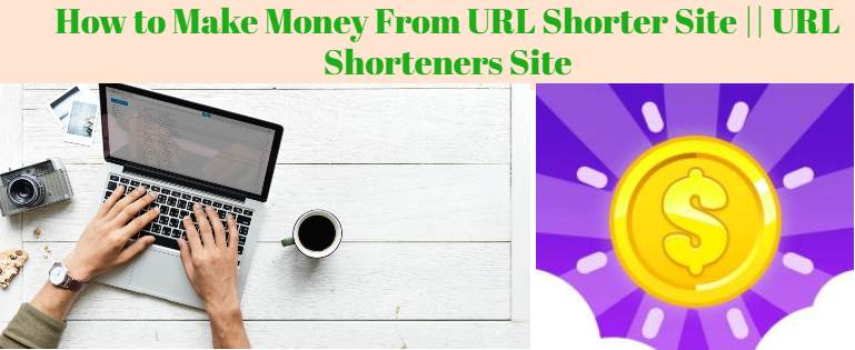Make Money From URL Shorter Site || URL Shorteners Site