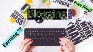Blog क्या है और Blogging से Earning कैसे करे ?