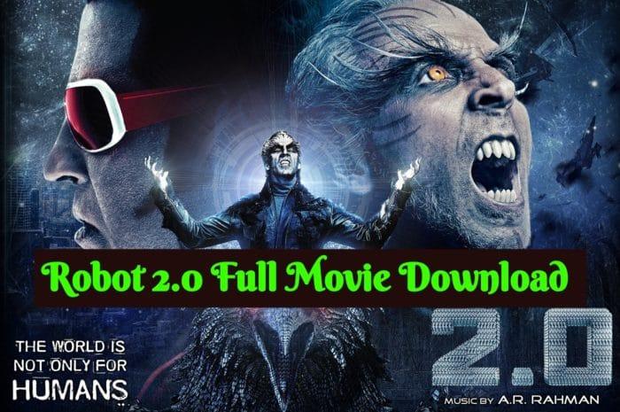 Robot 2.0 full Movie Download: Filmyzilla 2020 Free Movies