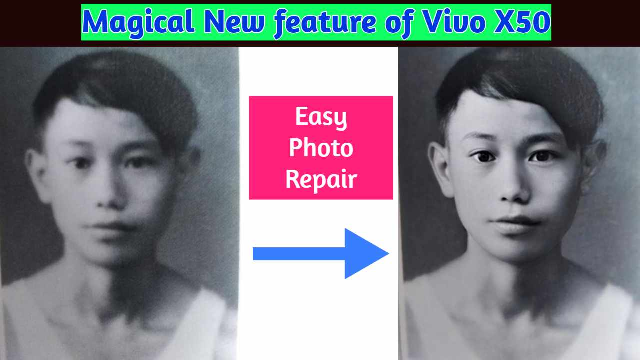 """""""Photo Repair"""" : Old photo turns to New : Magical New feature of Vivo X50"""