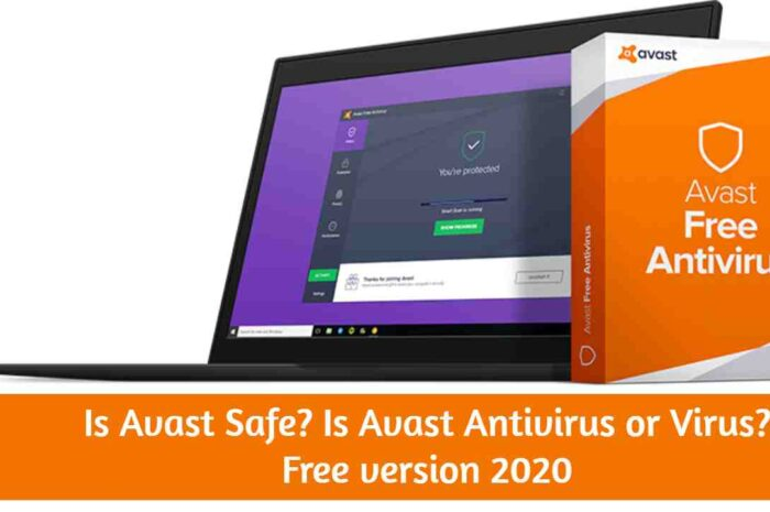 Is Avast Safe? : Is Avast Antivirus or Virus? : Free version 2020 Detail Review