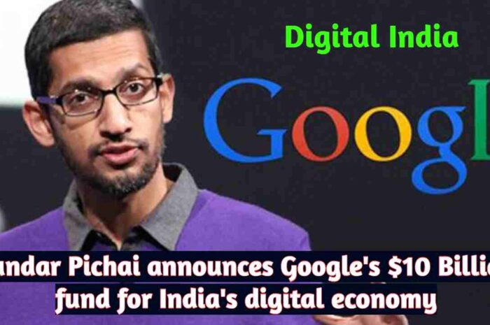Sundar Pichai announces Google's $10 Billion fund for India's digital economy