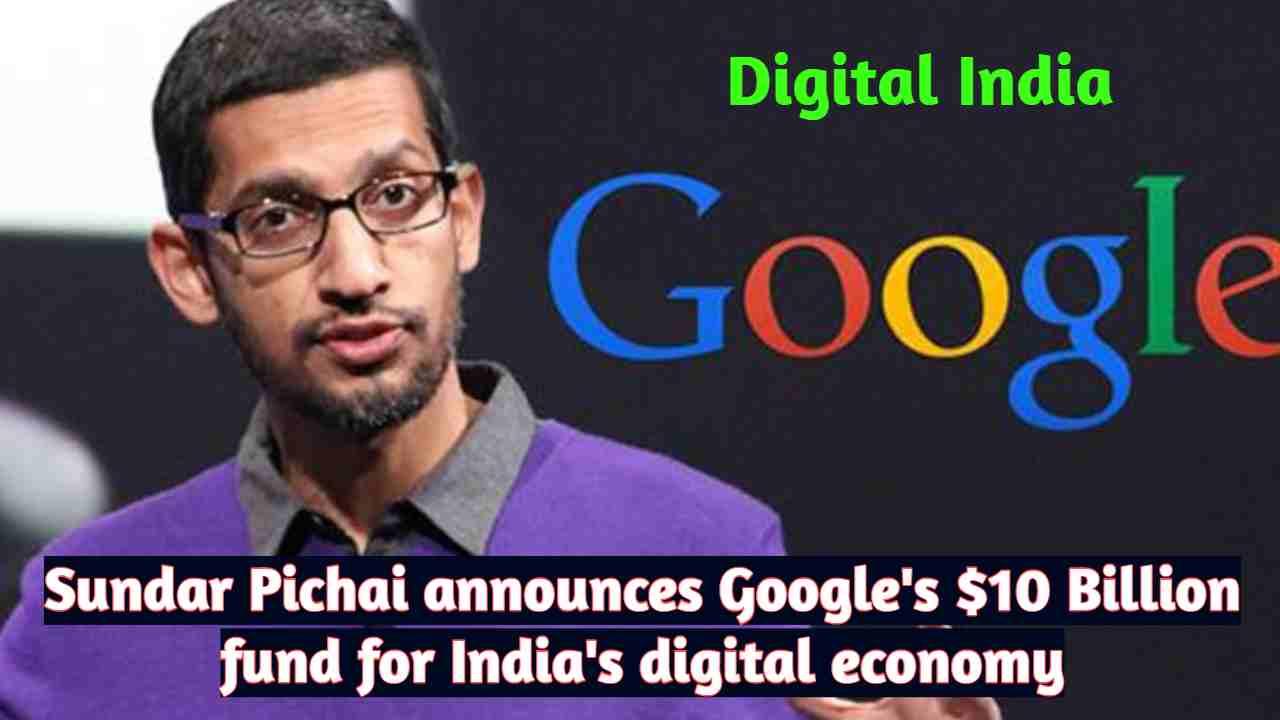 Sundar Pichai announces Google's $10 Billion fund for India's digital economy