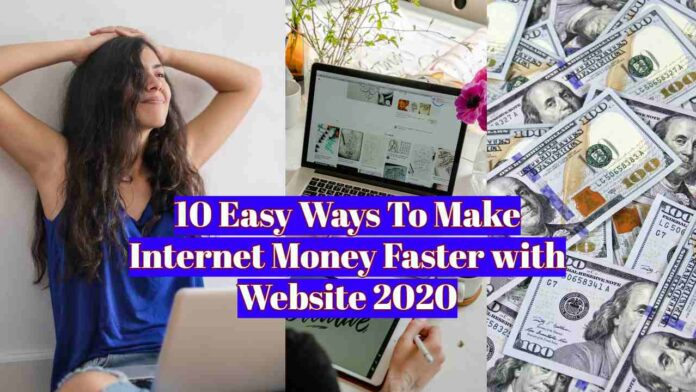 10 Easy Ways To Make Internet Money Faster with Website 2020