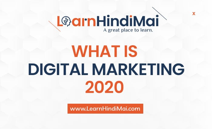 What is Digital Marketing 2020?