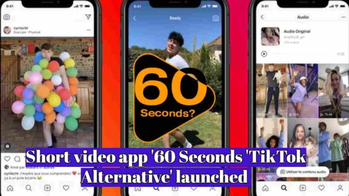 Short video app '60 Seconds 'TikTok Alternative' launched