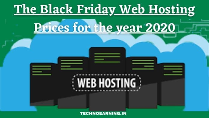 The Black Friday Web Hosting Prices for the year 2020 is live