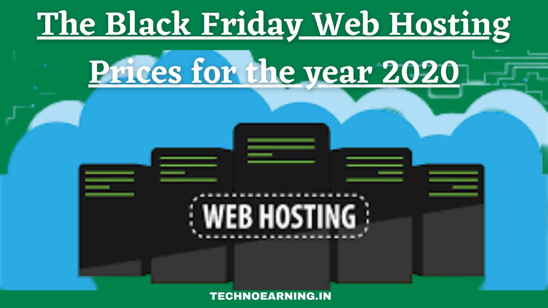 The Black Friday Web Hosting Prices for the year 2020 is live - TechnoEarning
