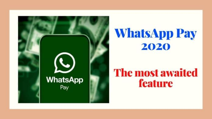 WhatsApp Pay 2020: The most awaited feature goes live in India