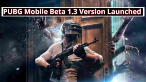 PUBG Mobile Beta 1.3 Version Launched