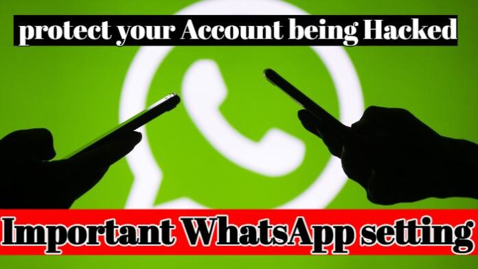 Important WhatsApp setting to protect your Account being Hacked