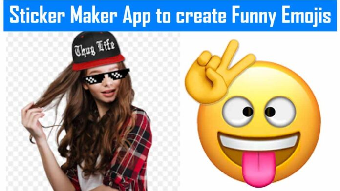 Sticker Maker App to create Funny Emojis: Just follow the guided steps: 2021